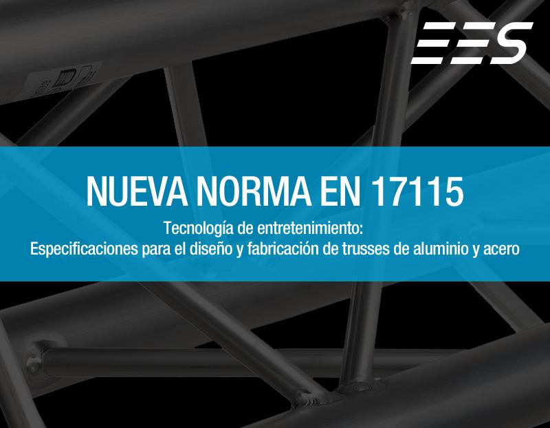 Nueva Normativa Europea sobre Tecnología de Entretenimiento: Especificaciones para el diseño y fabricación de trusses de aluminio y acero(EN 17115)